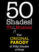 ������ ������ ������ �� ����� ������ '50 Shades! The Musical Parody' ('50 ��������! ����������� �������')� ���-������! '50 Shades! The Musical Parody' 2015 Tickets buy online! Buy Tickets in Advance & Save!